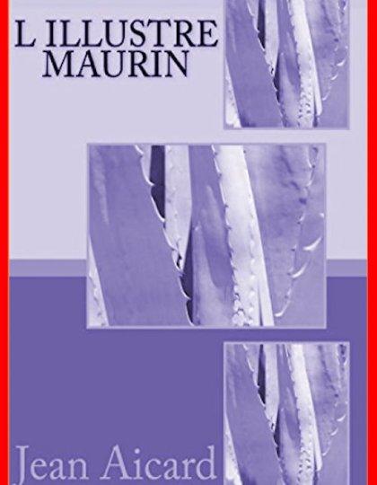Jean Aicard (2016) - L'illustre Maurin