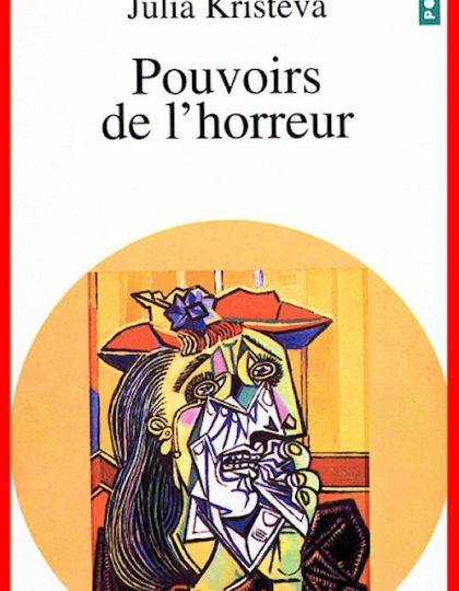 Julia Kristeva - Pouvoirs de l'horreur - Essai sur l'abjection