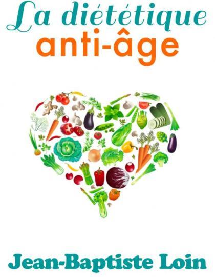La diététique anti-âge - Jean-Baptiste Loin, Terra Media