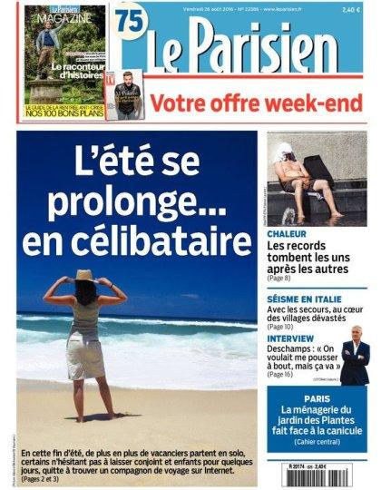 Le Parisien + Journal de Paris + Magazine du vendredi 26 aout 2016