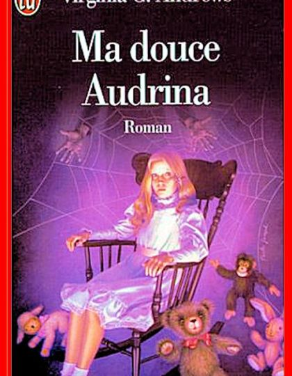 Virginia C. Andrews - Ma douce Audrina