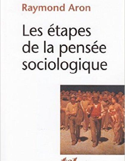 Les étapes de la pensée sociologique – Raymond Aron