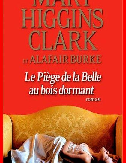 Mary Higgins Clark (Nov. 2016) - Le piège de la belle au bois dormant