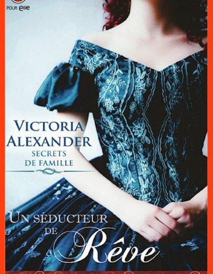 Victoria Alexander - Un séducteur de rêve (T2)