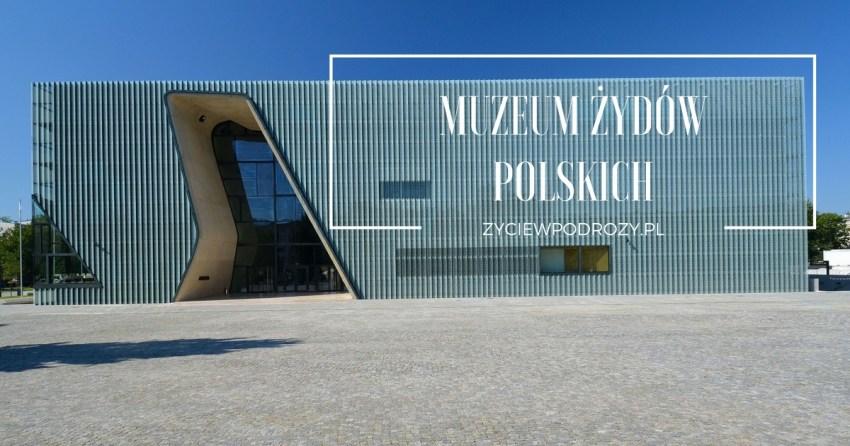 Muzeum Żydów Polskich POLIN