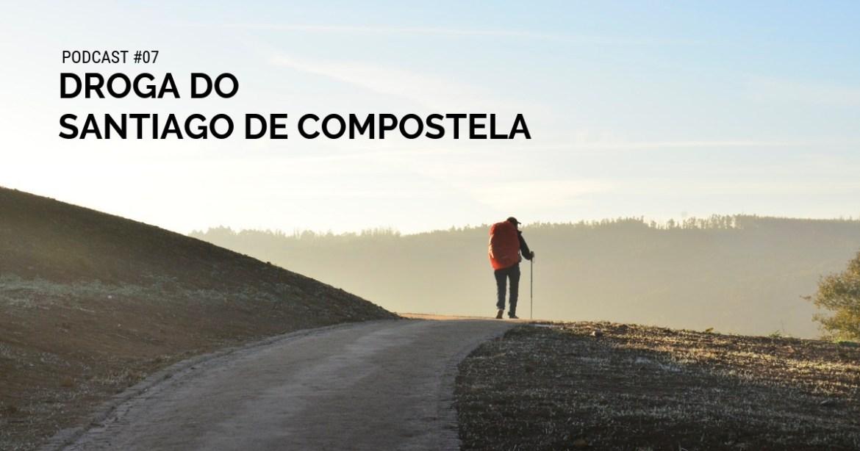 santiago de compostela droga podcast jak zorganizować