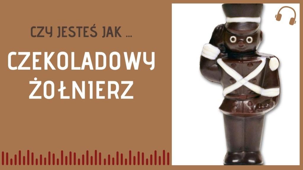 czekoladowy żołnierz