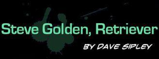 Steve Golden, Retriever