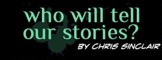Who Will Tell Our Stories?