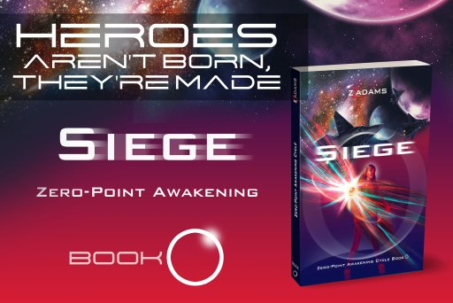 Image of Siege cover. Heroes aren't born, they're made. Siege, prologue to Zero-point Awakening series, an action-packed sci-fi thriller