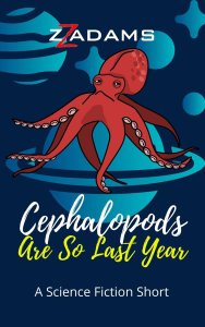 Book Cover: Cephalopods Are So Last Year