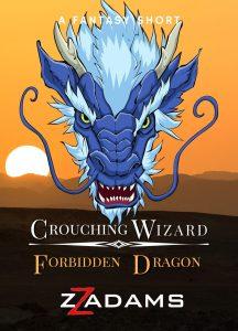 Book Cover: Crouching Wizard, Forbidden Dragon